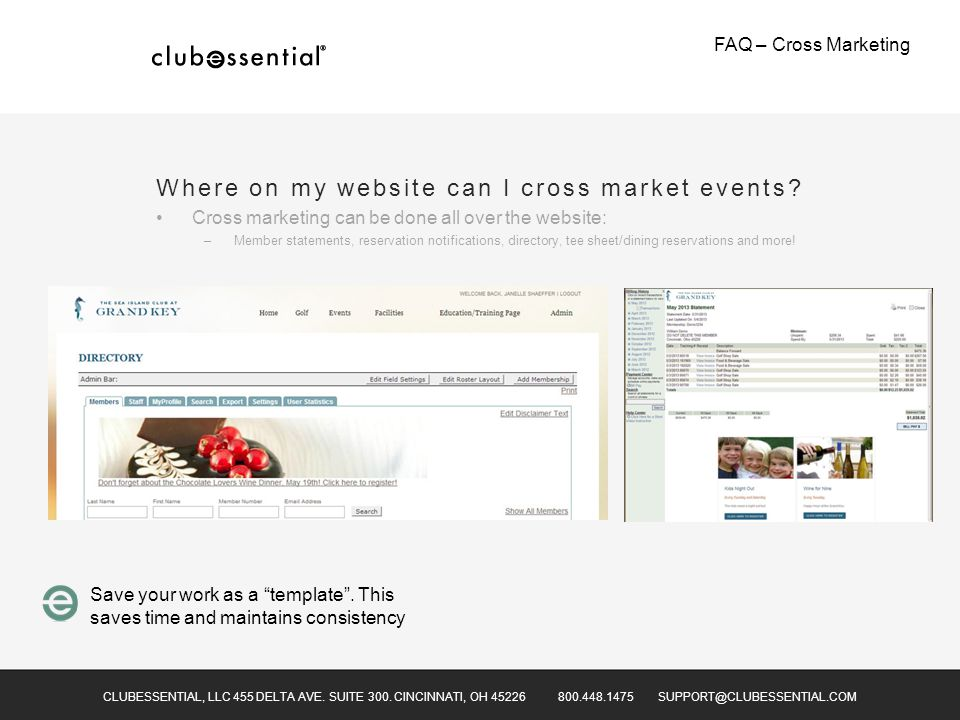 "CLUBESSENTIAL, LLC 455 DELTA AVE. SUITE 300. CINCINNATI, OH 45226 800.448.1475 SUPPORT@CLUBESSENTIAL.COM FAQ – Cross Marketing Save your work as a ""te"