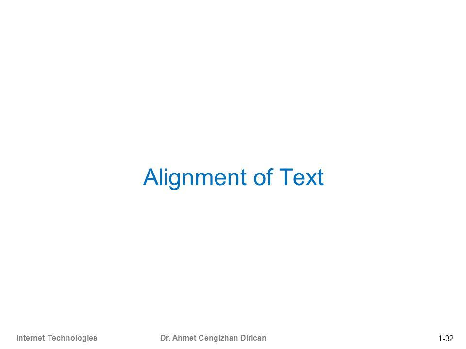 1-32 Internet Technologies Dr. Ahmet Cengizhan Dirican Alignment of Text