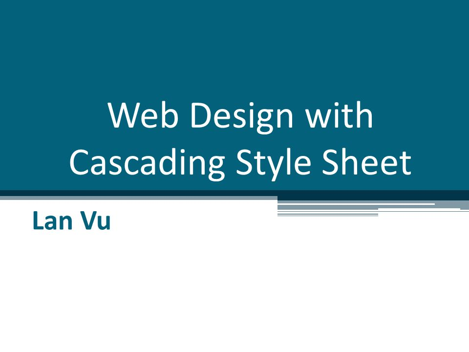 What CSS is? CSS = Cascading Style Sheets