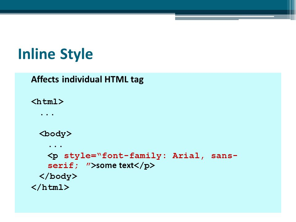 Inline Style Affects individual HTML tag...... some text