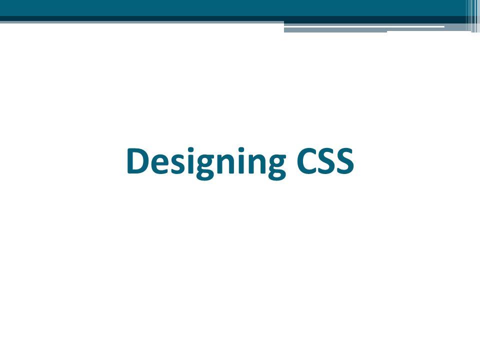 Designing CSS