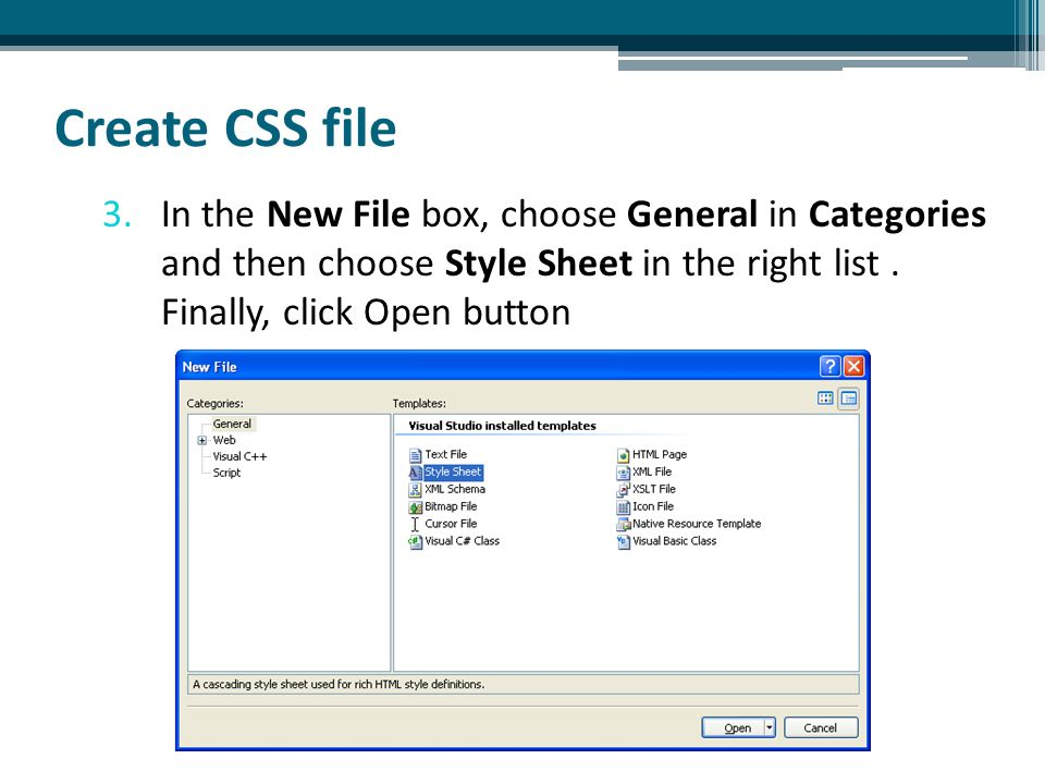 Create CSS file 3.In the New File box, choose General in Categories and then choose Style Sheet in the right list.