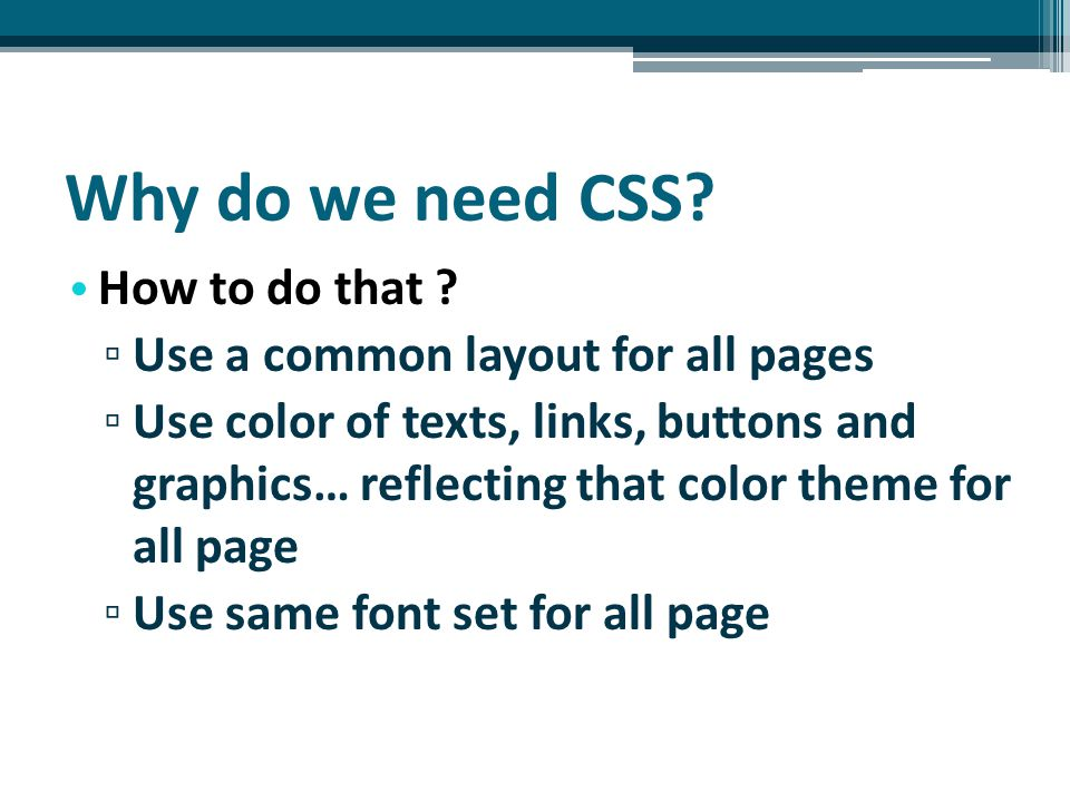 Why do we need CSS. How to do that .