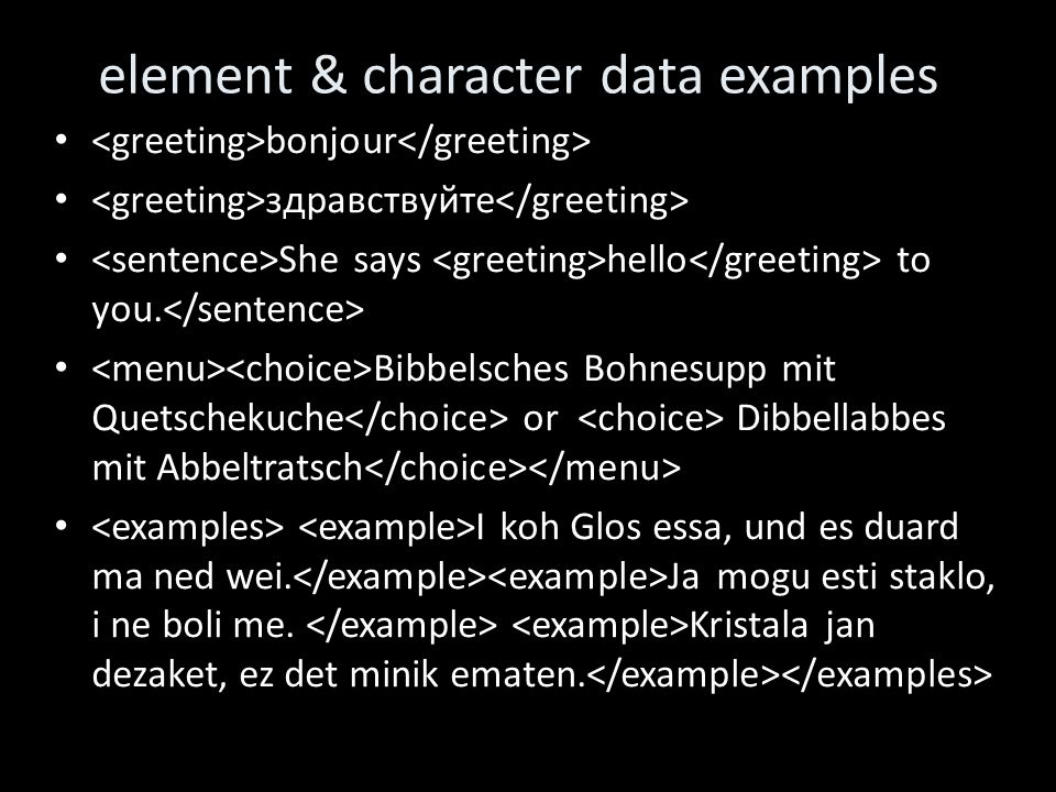 element & character data examples bonjour здравствуйте She says hello to you.