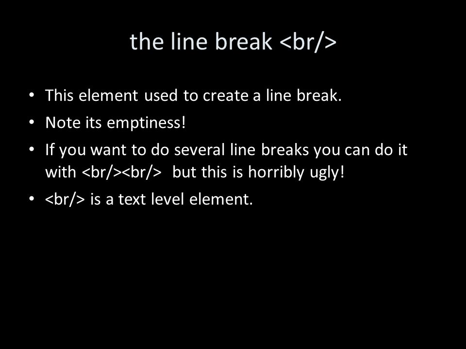 the line break This element used to create a line break.
