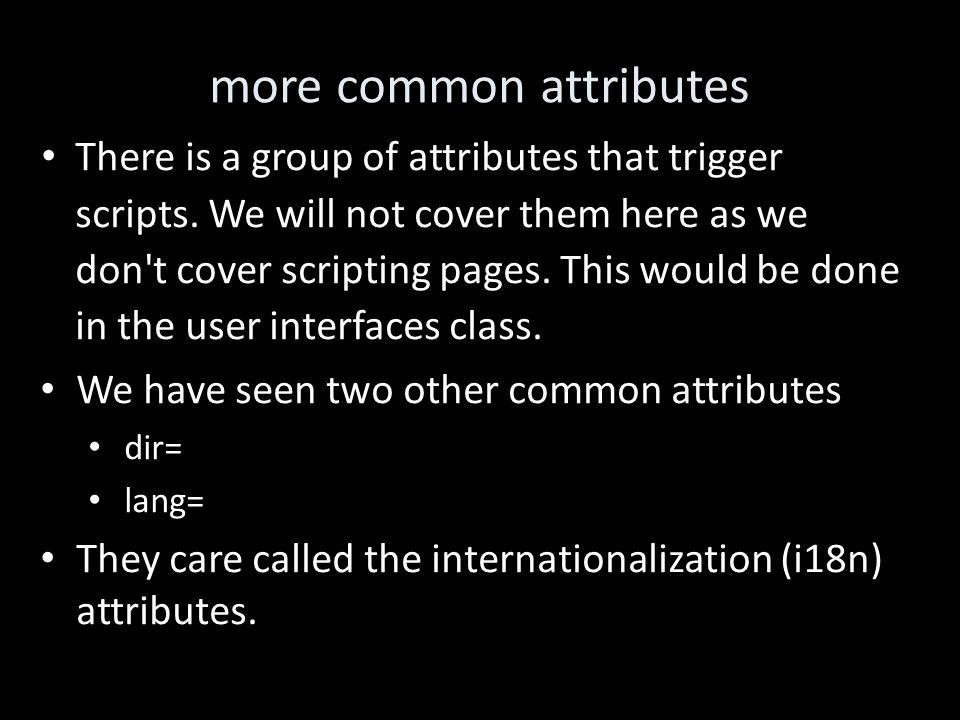more common attributes There is a group of attributes that trigger scripts.