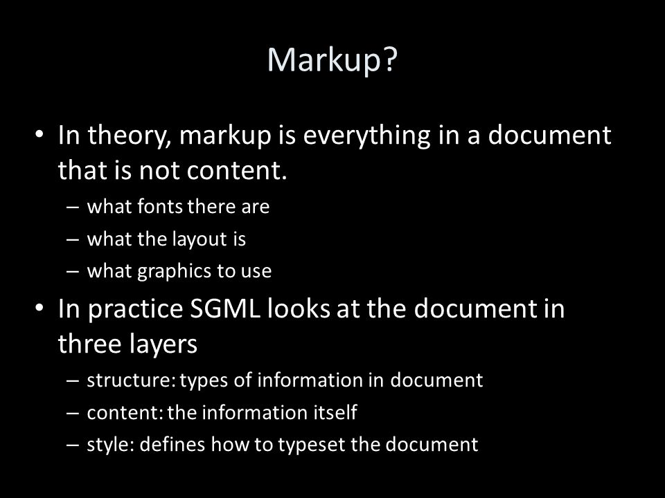 Markup. In theory, markup is everything in a document that is not content.