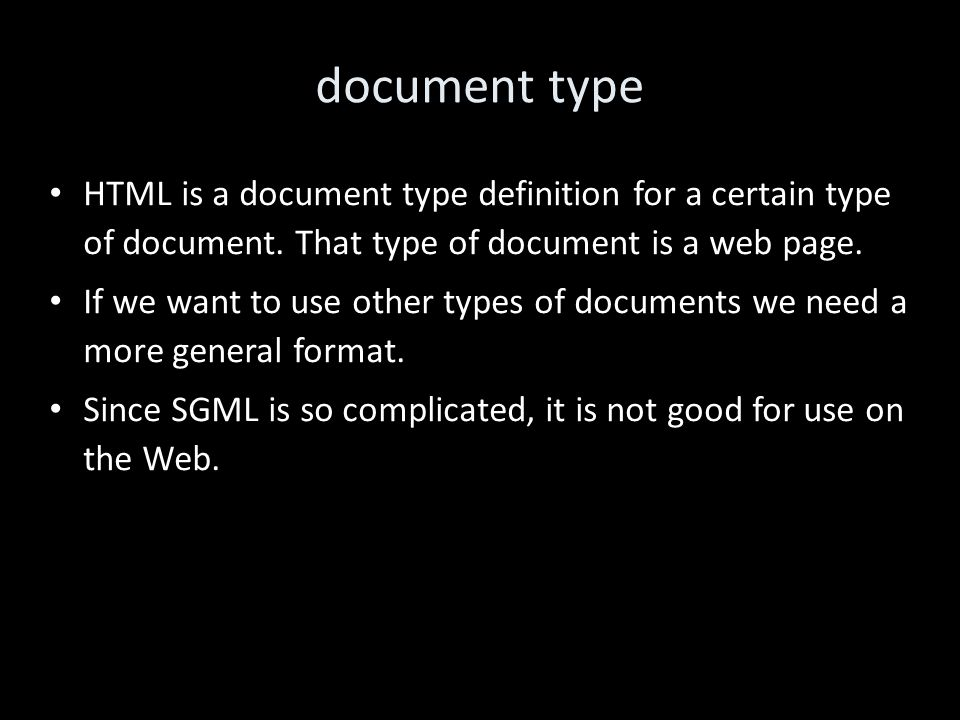 document type HTML is a document type definition for a certain type of document.
