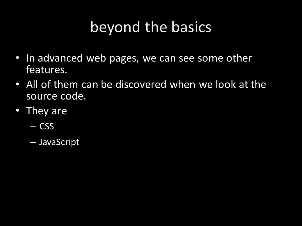 beyond the basics In advanced web pages, we can see some other features.