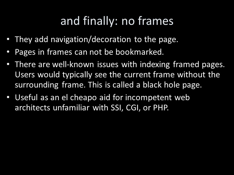 and finally: no frames They add navigation/decoration to the page.