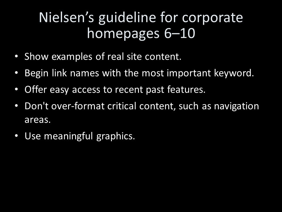 Nielsen's guideline for corporate homepages 6–10 Show examples of real site content.