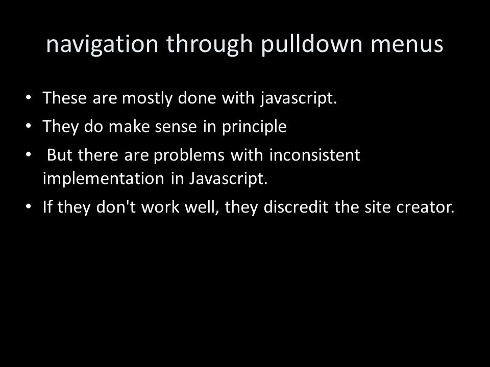 navigation through pulldown menus These are mostly done with javascript.