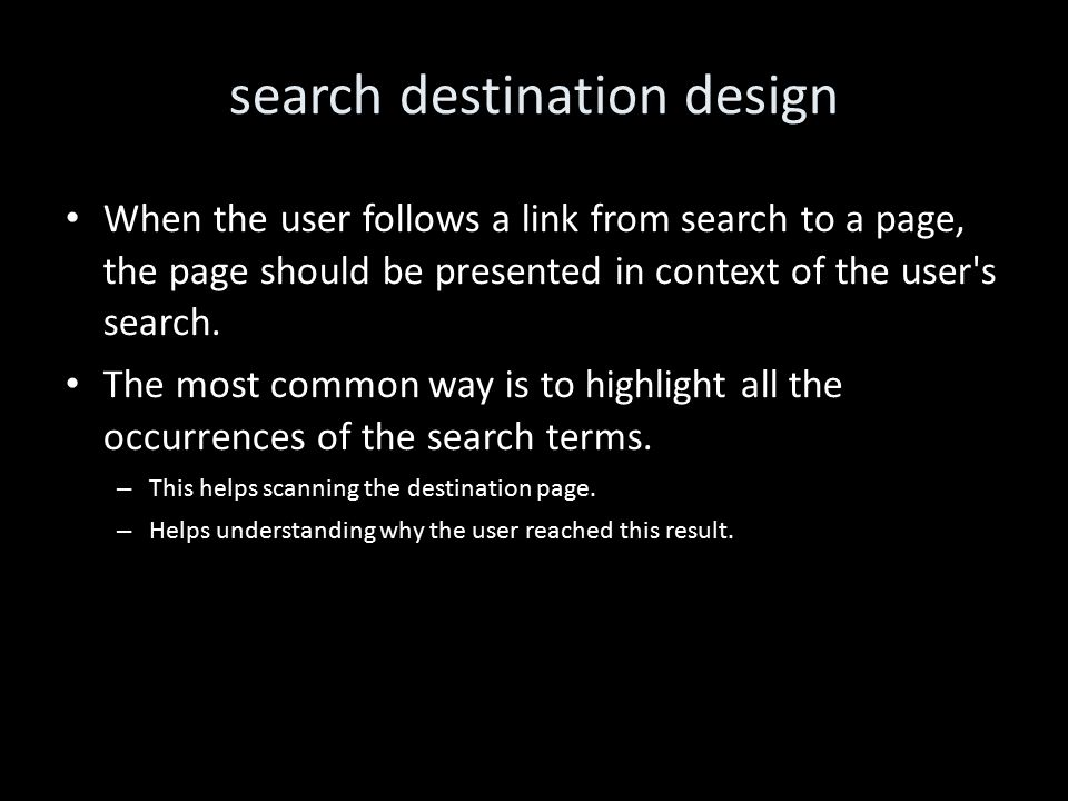 search destination design When the user follows a link from search to a page, the page should be presented in context of the user s search.