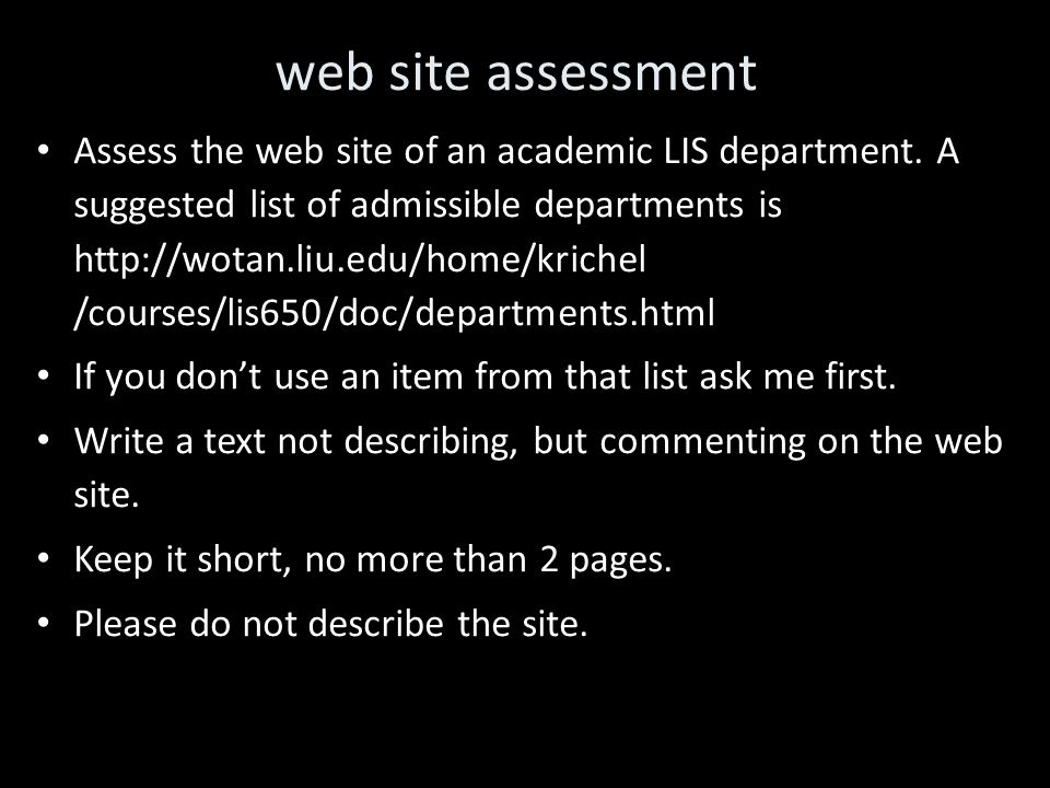 web site assessment Assess the web site of an academic LIS department.