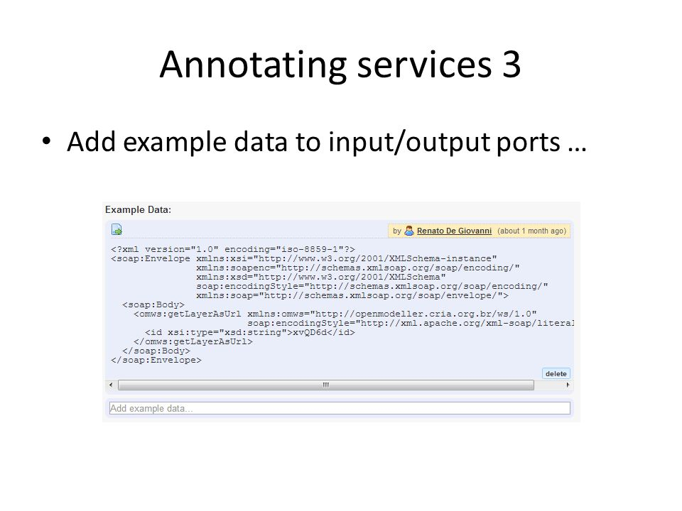 Annotating services 3 Add example data to input/output ports …
