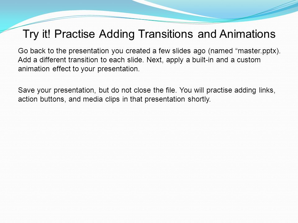 Go back to the presentation you created a few slides ago (named master.pptx).