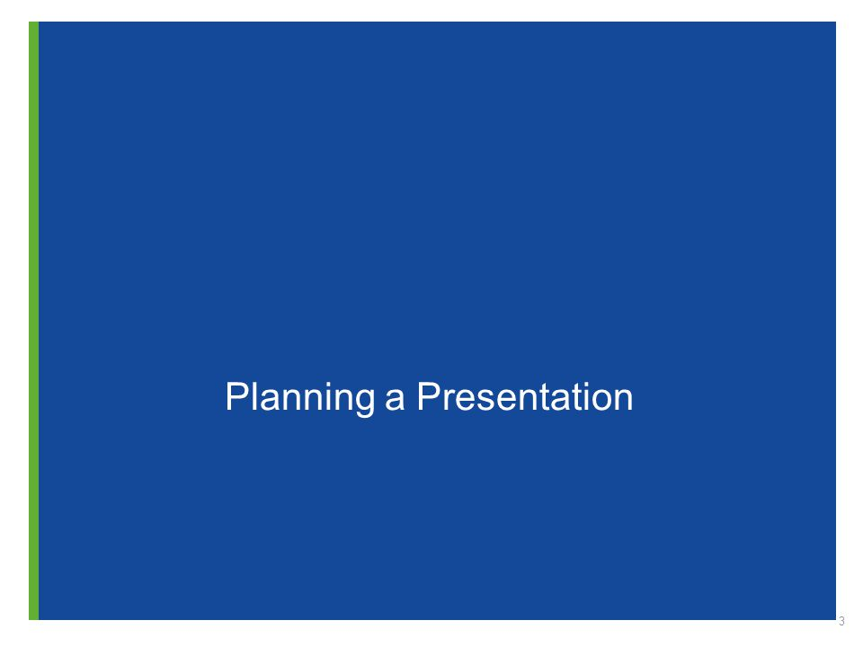 3 Planning a Presentation
