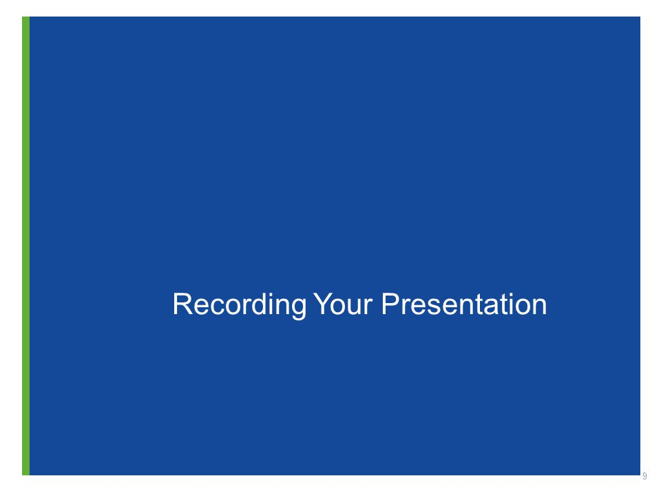 9 Recording Your Presentation