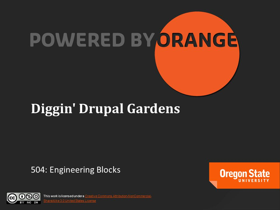 Provided by Central Web Services 541-737-1189 http://oregonstate.edu/cwshttp://oregonstate.edu/cws 51 This completes our Diggin' Drupal Gardens tutorial.