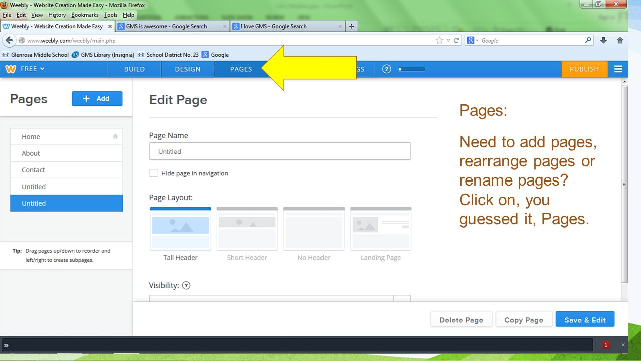Pages: Need to add pages, rearrange pages or rename pages Click on, you guessed it, Pages.
