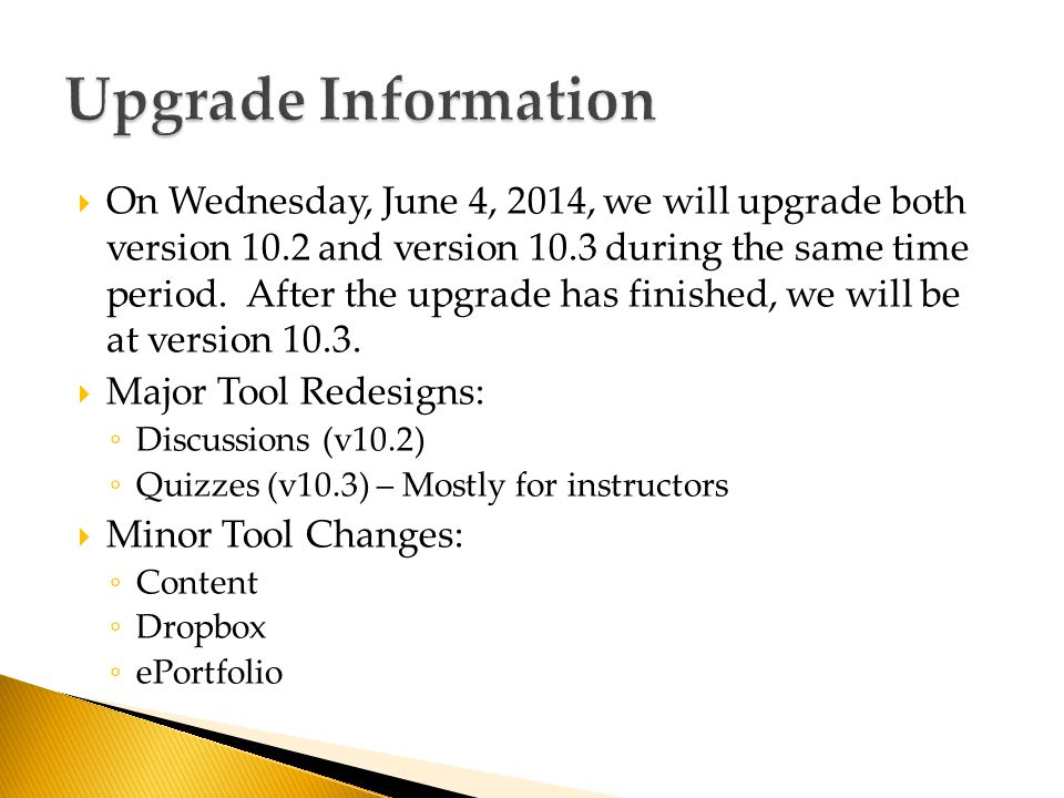  On Wednesday, June 4, 2014, we will upgrade both version 10.2 and version 10.3 during the same time period.