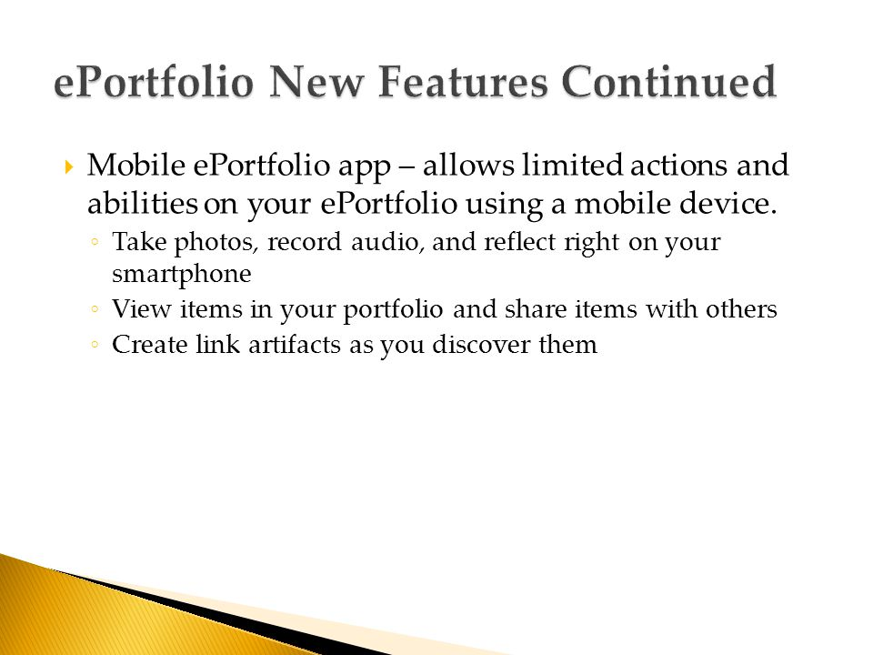  Mobile ePortfolio app – allows limited actions and abilities on your ePortfolio using a mobile device.