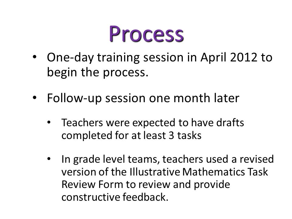Process One-day training session in April 2012 to begin the process.