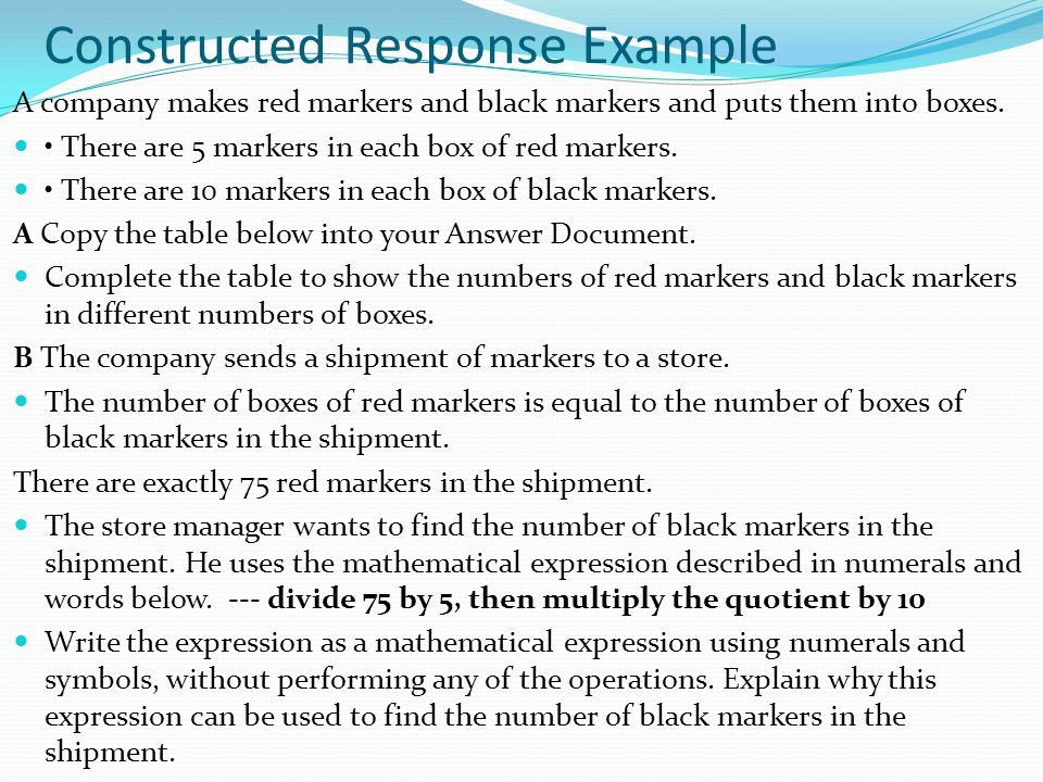 Constructed Response Example A company makes red markers and black markers and puts them into boxes.