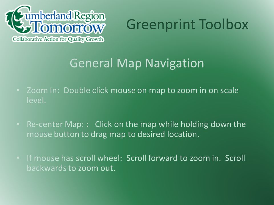 Greenprint Toolbox General Map Navigation Zoom In: Double click mouse on map to zoom in on scale level.