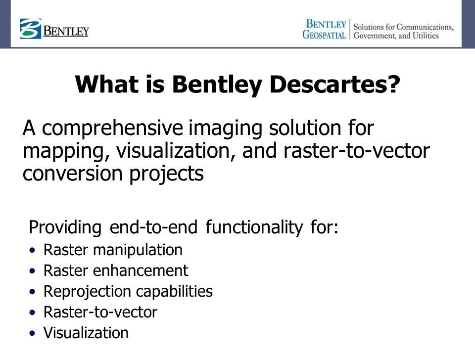What is Bentley Descartes.