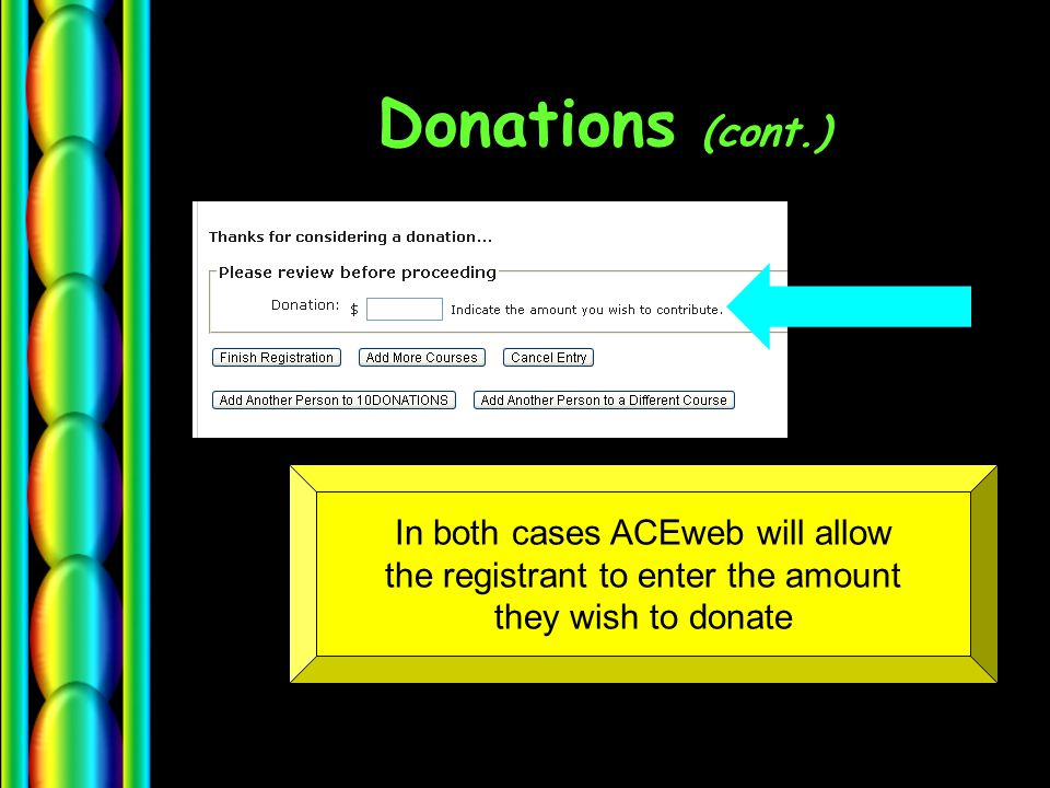 Donations (cont.) In both cases ACEweb will allow the registrant to enter the amount they wish to donate