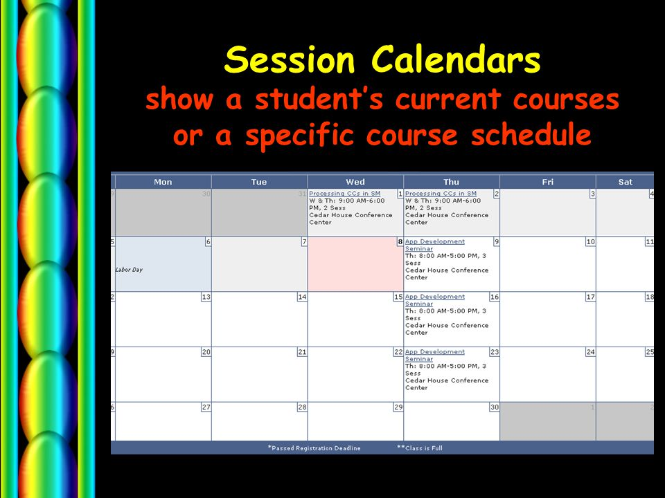 Session Calendars show a student's current courses or a specific course schedule