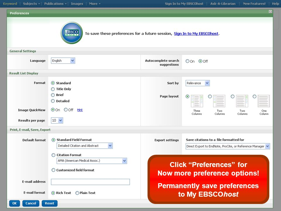 Click Preferences for Now more preference options! Permanently save preferences to My EBSCOhost