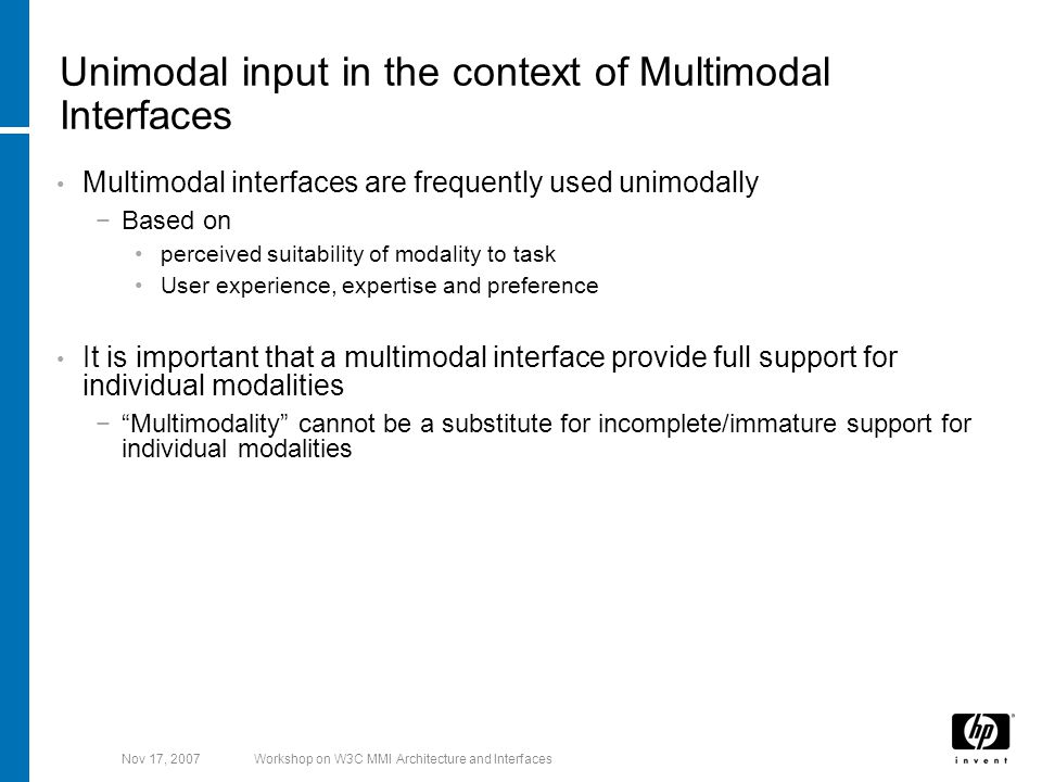 Nov 17, 2007Workshop on W3C MMI Architecture and Interfaces Pen Computing Very long history … predates most other input modalities −Light pen was invented in 1957, mouse in 1963 .