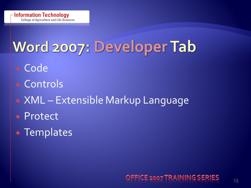  Code  Controls  XML – Extensible Markup Language  Protect  Templates 13