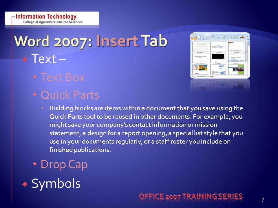  Text –  Text Box  Quick Parts  Building blocks are items within a document that you save using the Quick Parts tool to be reused in other documents.