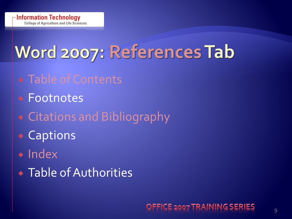  Table of Contents  Footnotes  Citations and Bibliography  Captions  Index  Table of Authorities 9