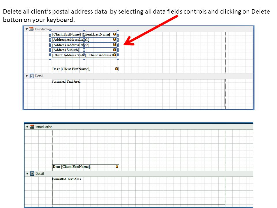 Delete all client's postal address data by selecting all data fields controls and clicking on Delete button on your keyboard.
