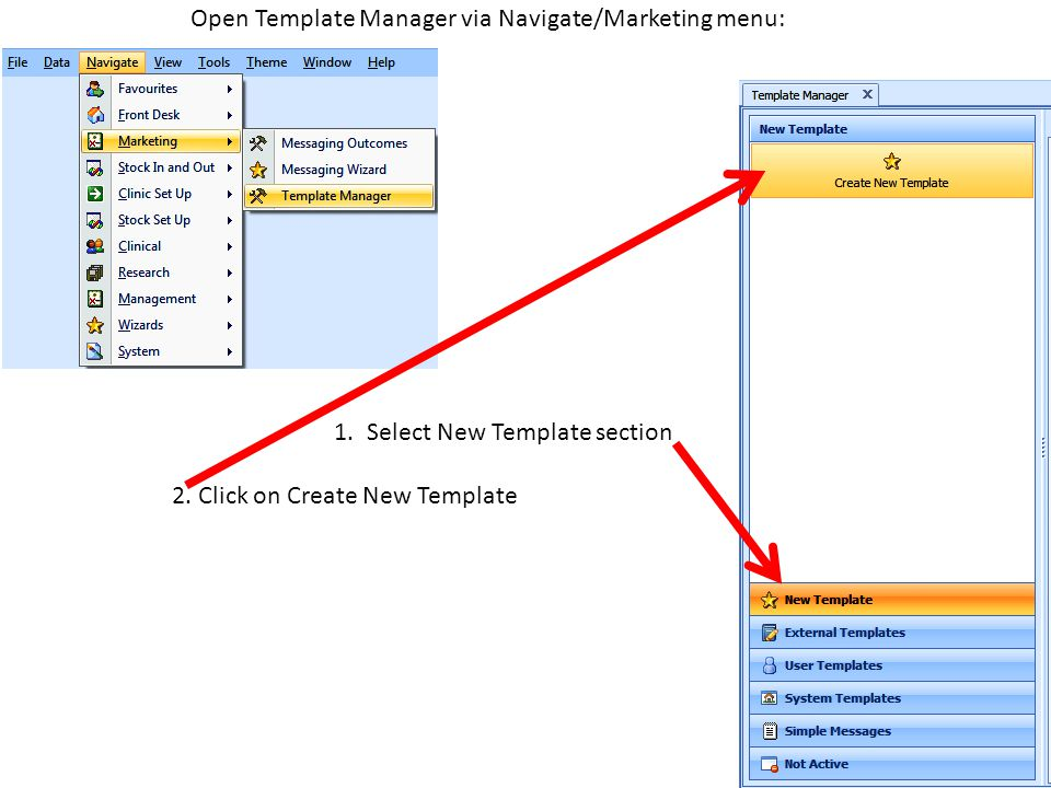 Open Template Manager via Navigate/Marketing menu: 1. Select New Template section 2. Click on Create New Template