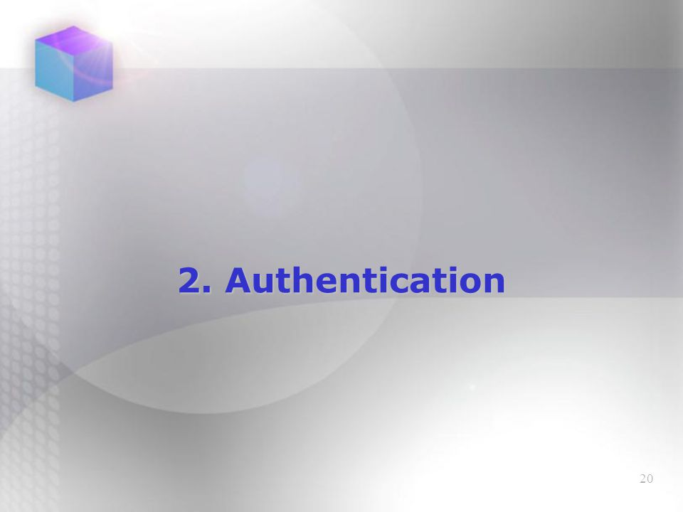 20 2. Authentication