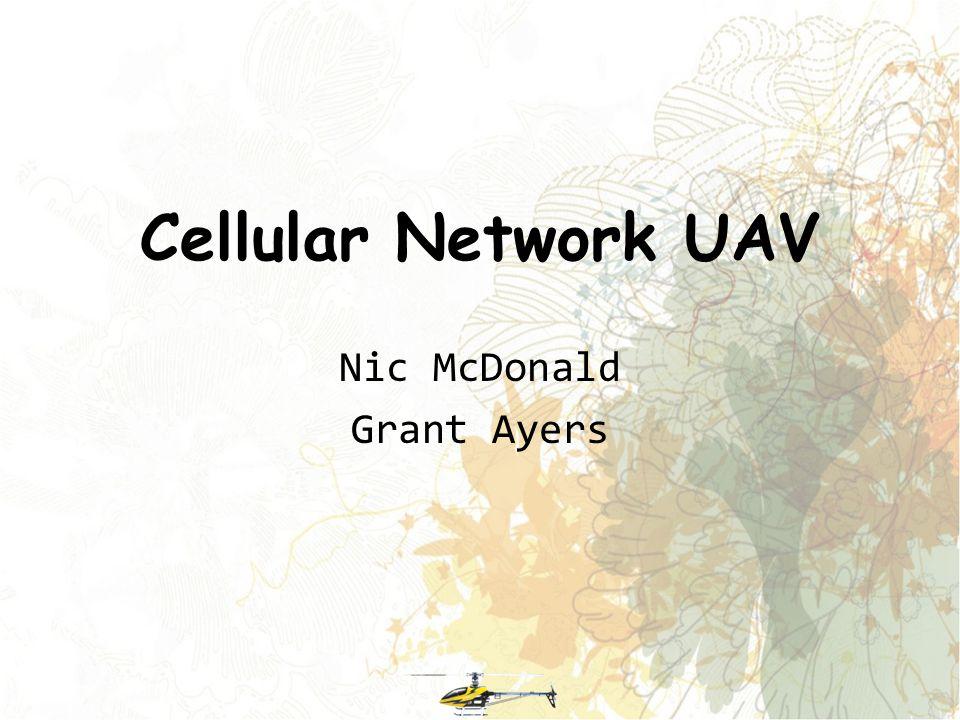 Cellular Network UAV Nic McDonald Grant Ayers
