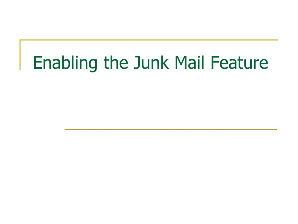 Enabling the Junk Mail Feature