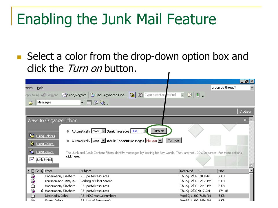 Enabling the Junk Mail Feature Select a color from the drop-down option box and click the Turn on button.
