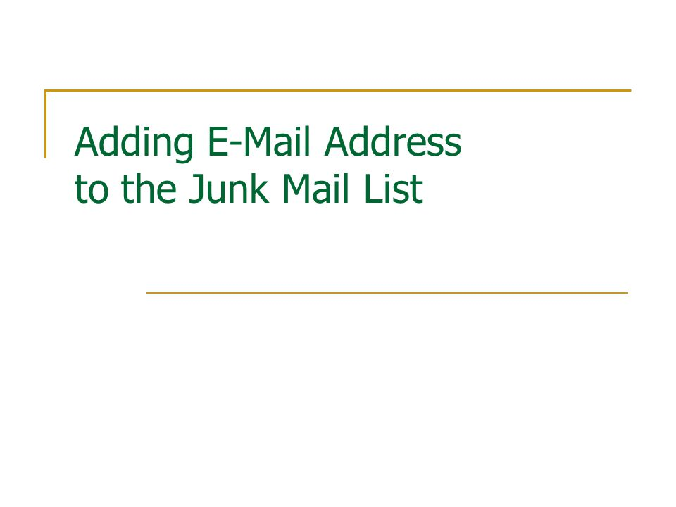 Adding E-Mail Address to the Junk Mail List