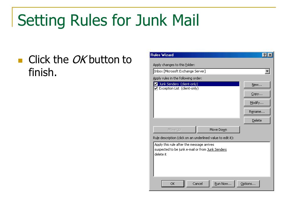Setting Rules for Junk Mail Click the OK button to finish.