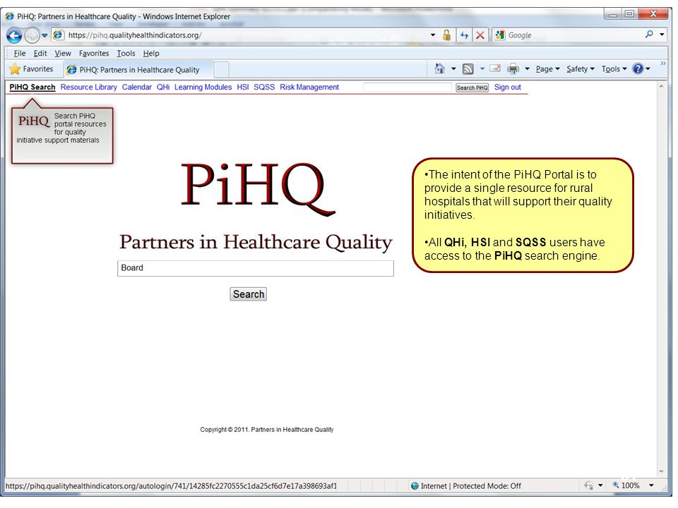 31 The intent of the PiHQ Portal is to provide a single resource for rural hospitals that will support their quality initiatives.