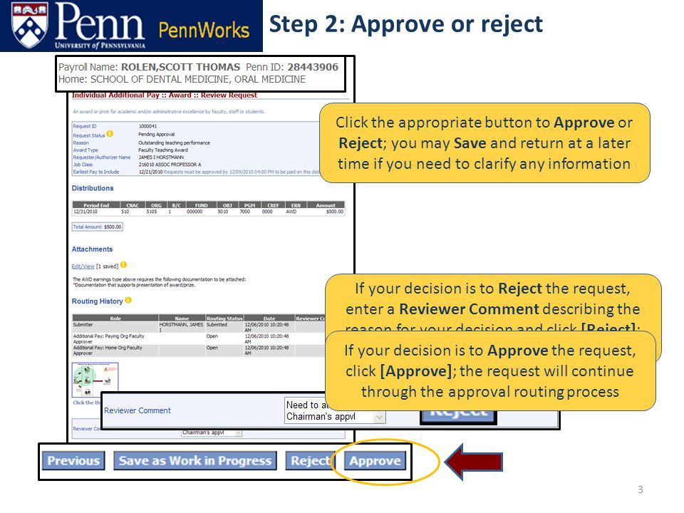 3 Step 2: Approve or reject If your decision is to Reject the request, enter a Reviewer Comment describing the reason for your decision and click [Rej