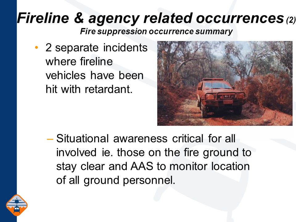 2 separate incidents where fireline vehicles have been hit with retardant.