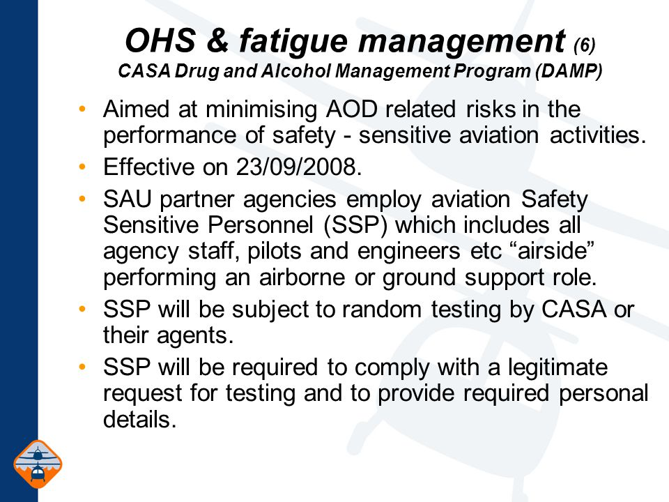 Aimed at minimising AOD related risks in the performance of safety - sensitive aviation activities.
