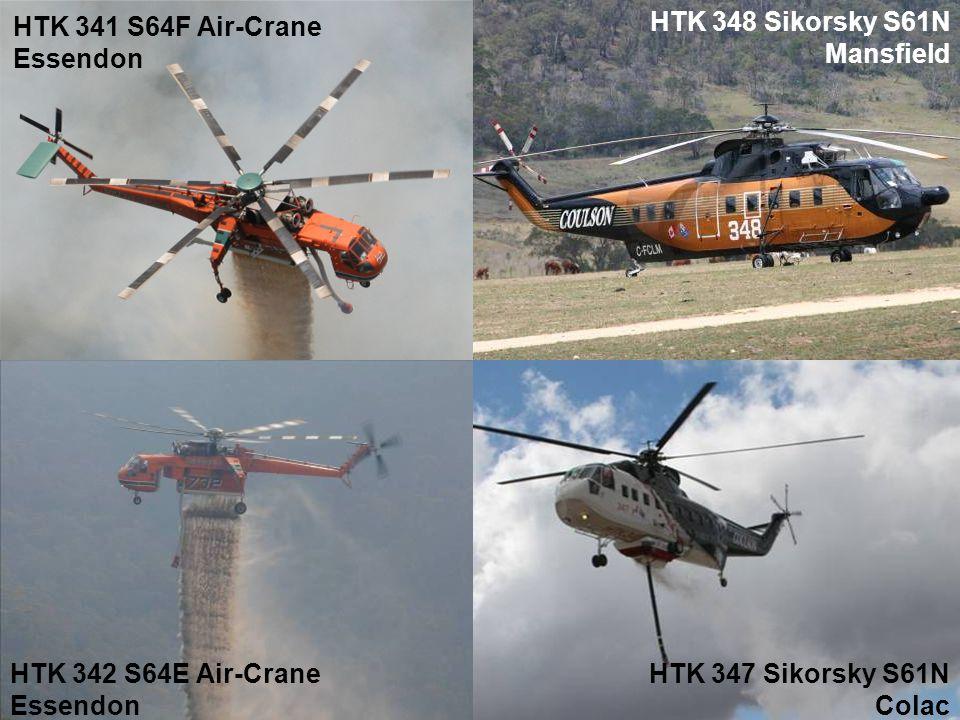 HTK 341 S64F Air-Crane Essendon HTK 348 Sikorsky S61N Mansfield HTK 342 S64E Air-Crane Essendon HTK 347 Sikorsky S61N Colac